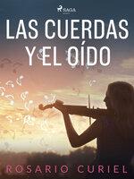 Las cuerdas y el oído - Rosario Curiel