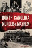 North Carolina Murder & Mayhem - Rick Jackson
