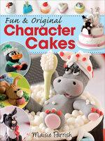 Fun & Original Character Cakes - Maisie Parrish