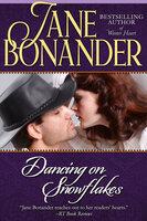 Dancing on Snowflakes - Jane Bonander
