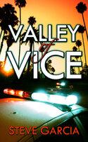 Valley of Vice - Steve Garcia