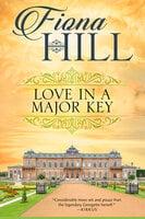 Love in a Major Key - Fiona Hill