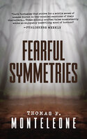 Fearful Symmetries - Thomas F. Monteleone