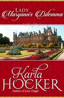 Lady Maryann's Dilemma - Karla Hocker