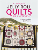 Jelly Roll Quilts in a Weekend: 15 Quick and Easy Quilt Patterns - Pam Lintott, Nicky Lintott