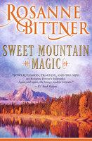 Sweet Mountain Magic - Rosanne Bittner