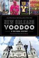 New Orleans Voodoo: A Cultural History - Rory O'Neill Schmitt, Rosary O'Neill