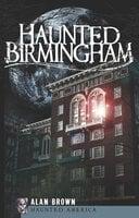 Haunted Birmingham - Alan Brown