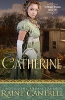 Catherine - Raine Cantrell