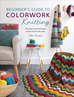 Beginner's Guide to Colorwork Knitting - Ella Austin
