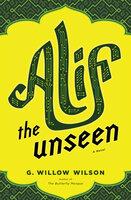 Alif the Unseen: A Novel - G. Willow Wilson