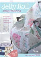 Jelly Roll Inspirations: A Step-by-Step Guide to Making 12 Winning Jelly Roll Quilts - Pam Lintott, Nicky Lintott