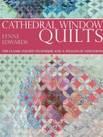 Cathedral Window Quilts: The Classic Folded Technique and a Wealth of Variations - Lynne Edwards