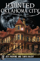 Haunted Oklahoma City - Jeff Provine, Tanya McCoy