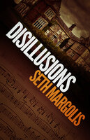 Disillusions - Seth Margolis