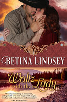 Waltz with the Lady - Betina Lindsey