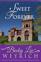 Sweet Forever - Becky Lee Weyrich