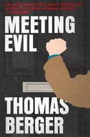 Meeting Evil - Thomas Berger