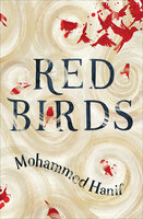 Red Birds - Mohammed Hanif