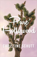 Pure Hollywood (And Other Stories) - Christine Schutt