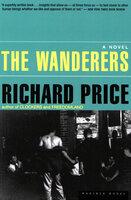 The Wanderers: A Novel - Richard Price