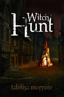 Witch Hunt - Tabitha Morrow