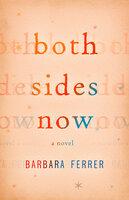 Both Sides Now - Barbara Ferrer