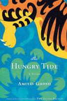 The Hungry Tide: A Novel - Amitav Ghosh
