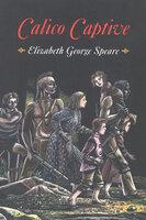 Calico Captive - Elizabeth George Speare