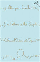 The Pattern in the Carpet: A Personal History with Jigsaws - Margaret Drabble