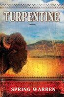 Turpentine: A Novel - Spring Warren