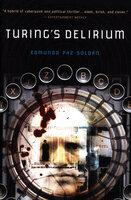 Turing's Delirium: A Novel - Edmundo Paz Soldán
