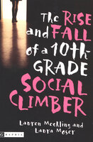 The Rise and Fall of a 10th-Grade Social Climber - Lauren Mechling, Laura Moser