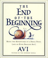The End of the Beginning: Being the Adventures of a Small Snail (and an Even Smaller Ant) - Avi