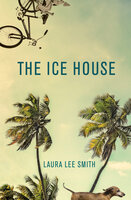 The Ice House - Laura Lee Smith