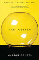 The Iceberg: A Memoir - Marion Coutts