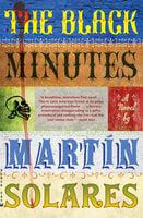 The Black Minutes: A Novel - Martín Solares