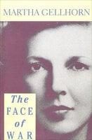 The Face of War - Martha Gellhorn