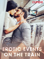 Erotic Events on the Train - Cupido