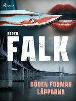 Döden formar läpparna - Bertil Falk