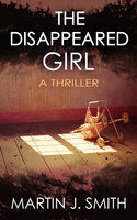 The Disappeared Girl - Martin J. Smith