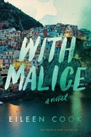 With Malice: A Novel - Eileen Cook