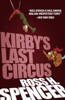 Kirby's Last Circus - Ross H. Spencer