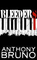 Bleeders - Anthony Bruno