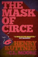The Mask of Circe - Henry Kuttner, C.L. Moore