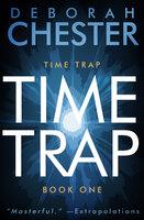Time Trap - Deborah Chester
