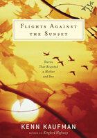 Flights Against the Sunset - Kenn Kaufman