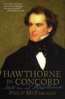 Hawthorne in Concord: Nathaniel Hawthorne - Philip McFarland