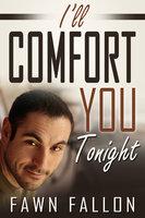 I'll Comfort You Tonight - Fawn Fallon