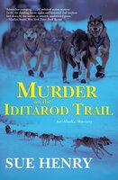 Murder on the Iditarod Trail: An Alaskan Mystery